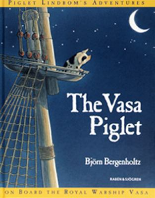The Vasa piglet / Björn Begenholtz ; translated by Lars Norén