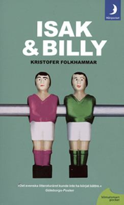 Isak & Billy : roman / Kristofer Folkhammar.