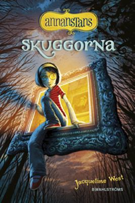 Skuggorna / Jacqueline West ; översättning: Lottie Eriksson ; [illustrations by Poly Bernatene].