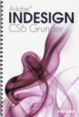 Adobe Indesign CS6: Grunder.