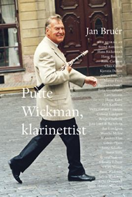Putte Wickman, klarinettist / Jan Bruér.