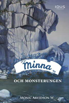 Minna och monsterungen / [Monic Arvidson W ; illustrationer: Helena Hedström]