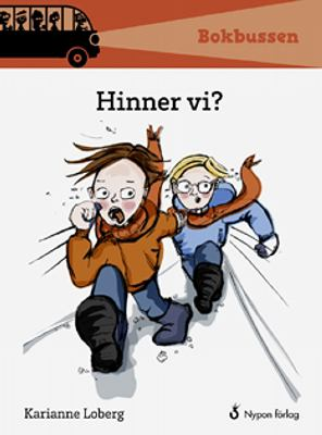 Hinner vi? / text: Karianne Loberg ; bild: Anne Cathrine Lippert ; [svensk text: Hans Peterson]
