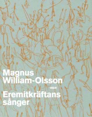 Eremitkräftans sånger / Magnus William-Olsson