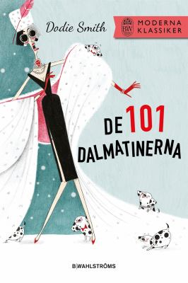De 101 dalmatinerna / Dodie Smith.