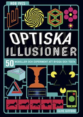 Optiska illusioner / text: Clive Gifford ; pappersdesign: Rob Ives ; översättning: Fredrik Malmqvist.