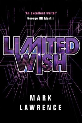Limited Wish / Mark Lawrence.