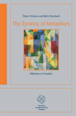 The tyranny of metaphors : pathways to freedom